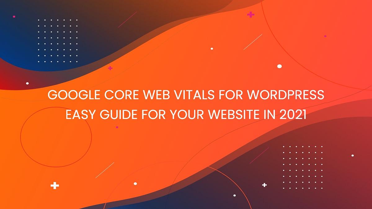 Core Web Vitals for WordPress